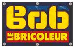 Découvrir la sélection Bob le Bricoleur